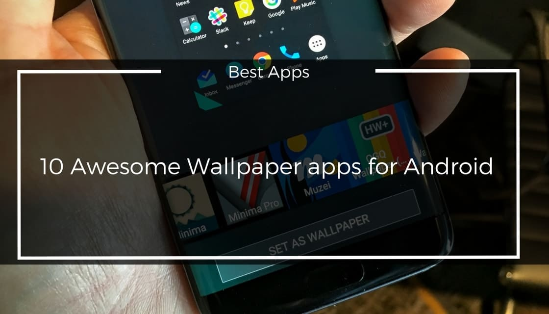 new 10 awesome wallpaper apps for android of 2017