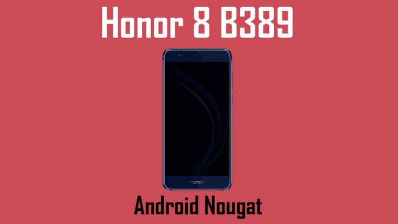 Download Honor 8 B389 Android Nougat Update