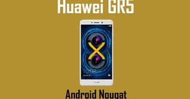 Download Huawei GR5 2017 Nougat Update