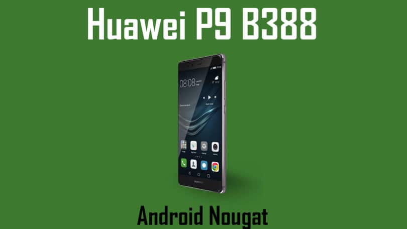 Download Huawei P9 B388 Nougat Update