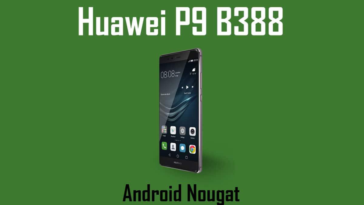 Download Huawei P9 B388 Nougat Update