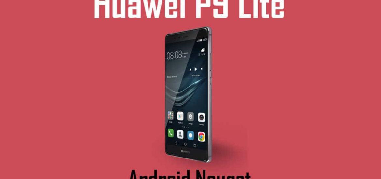 Download Huawei P9 Lite B324 Nougat Update
