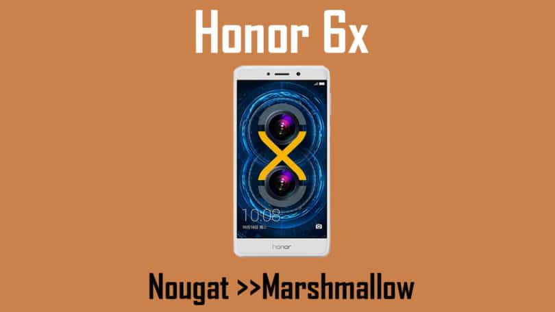 How to Downgrade Honor 6x from Android Nougat to Marshmallow