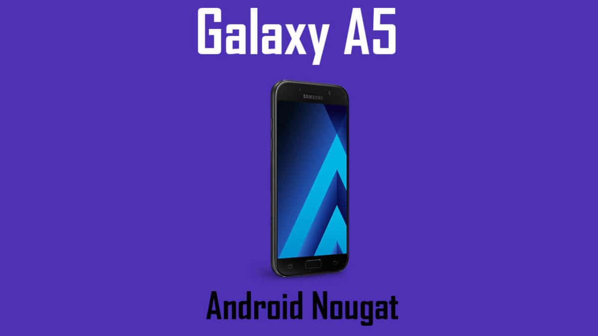 Update Galaxy A5 to Android 7.0 Nougat