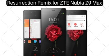 Resurrection Remix on ZTE Nubia Z9 Max