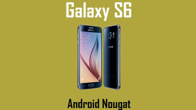 Download and Install Galaxy S6 (SM-G920F) G920FXXU5EQEG Android 7.0 Update