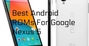 Best Android Nougat ROMs for Nexus 5