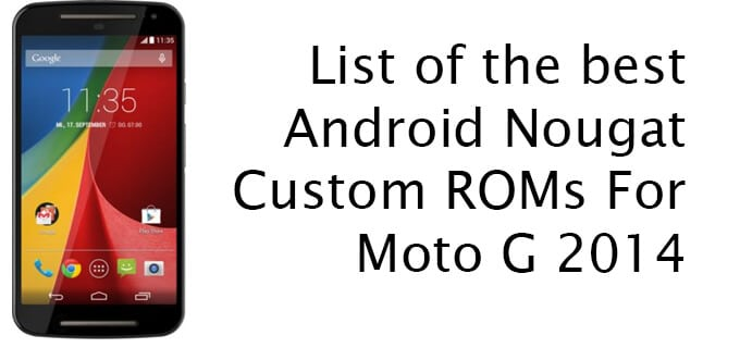 Custom ROMs For Moto G 2014