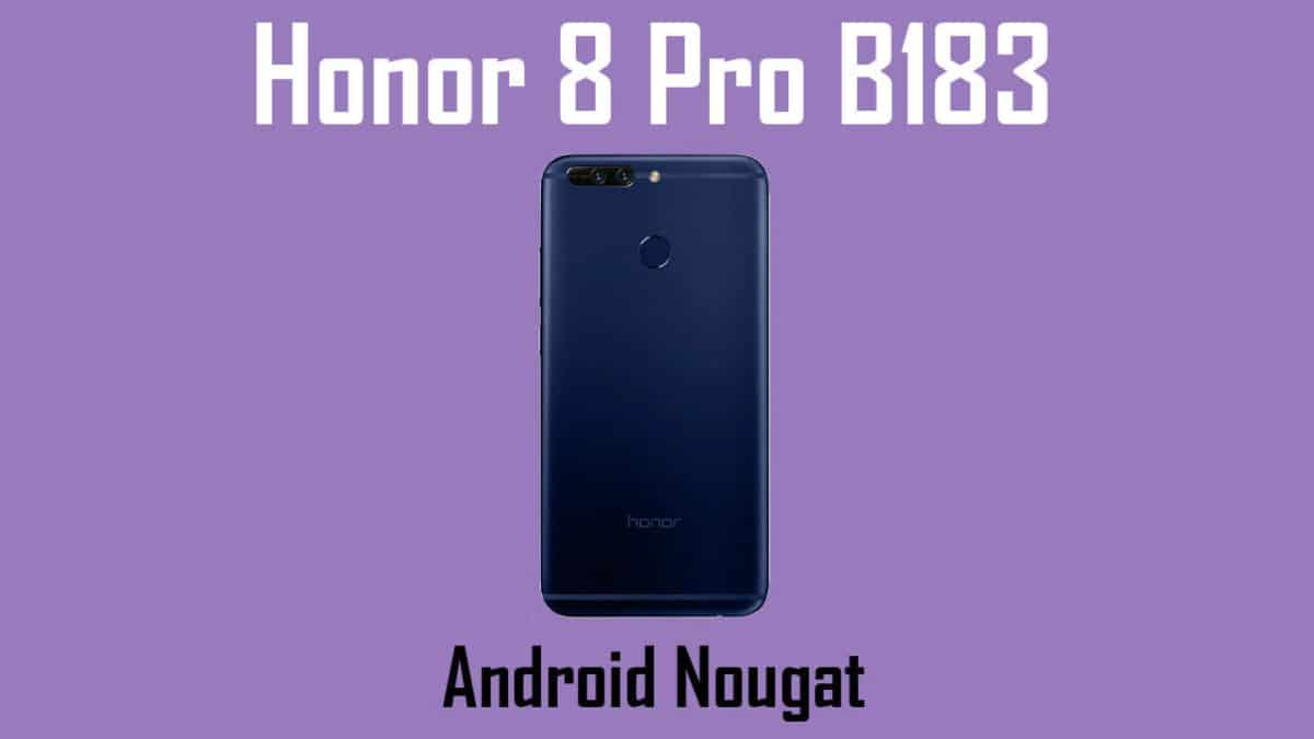 Download and Install Honor 8 Pro B183 Nougat Update