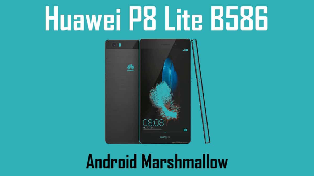 Download and Install Huawei P8 Lite B586 Marshmallow Update