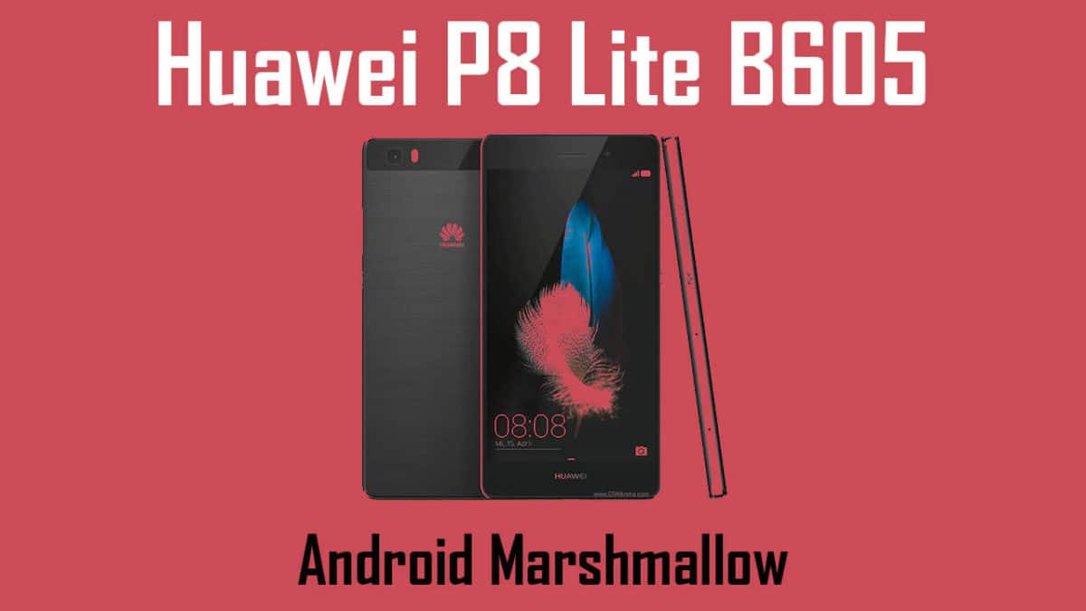Download and Install Huawei P8 Lite B605 Marshmallow Update