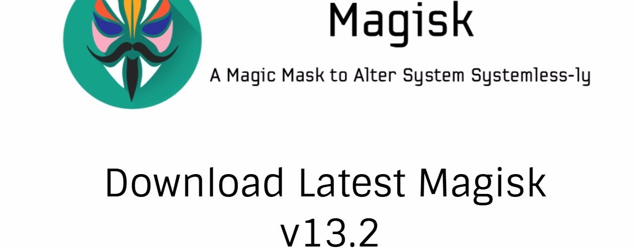 Download Latest Magisk v13.2