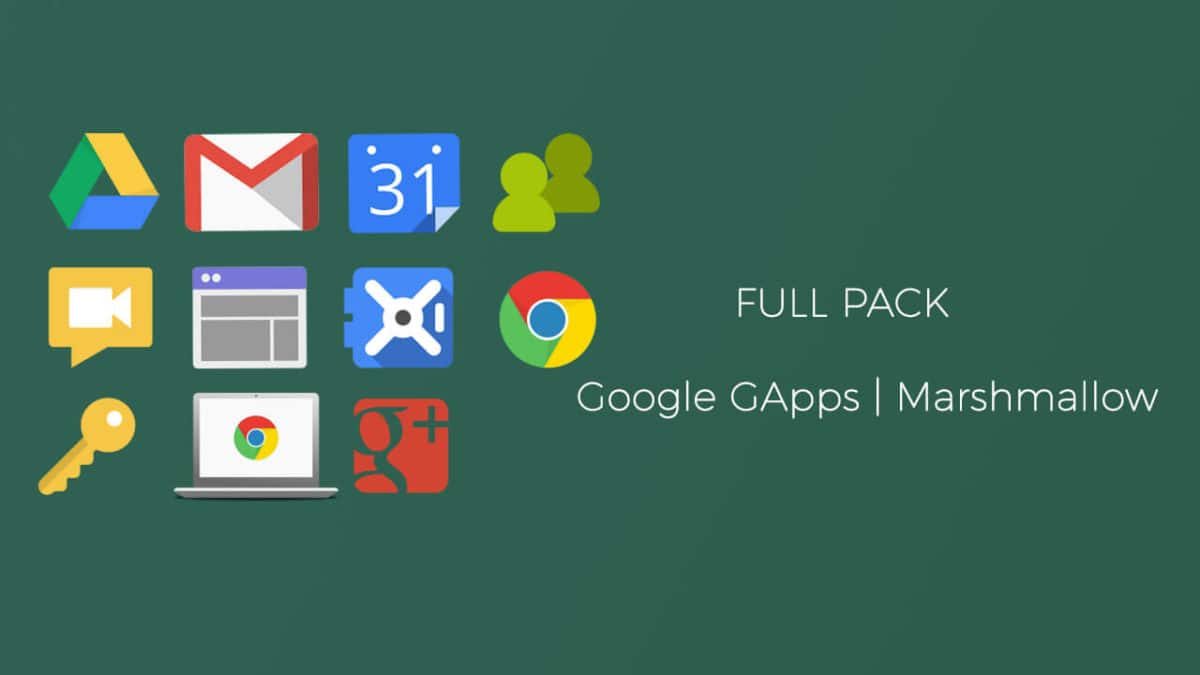 Download Full Gapps Pack for Android Marshmallow 6.0.1