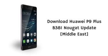 Download Huawei P9 Plus B381 Nougat Update