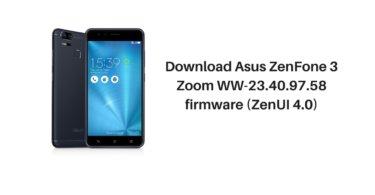 Download Asus ZenFone 3 Zoom WW-23.40.97.58 firmware(ZenUI 4.0)