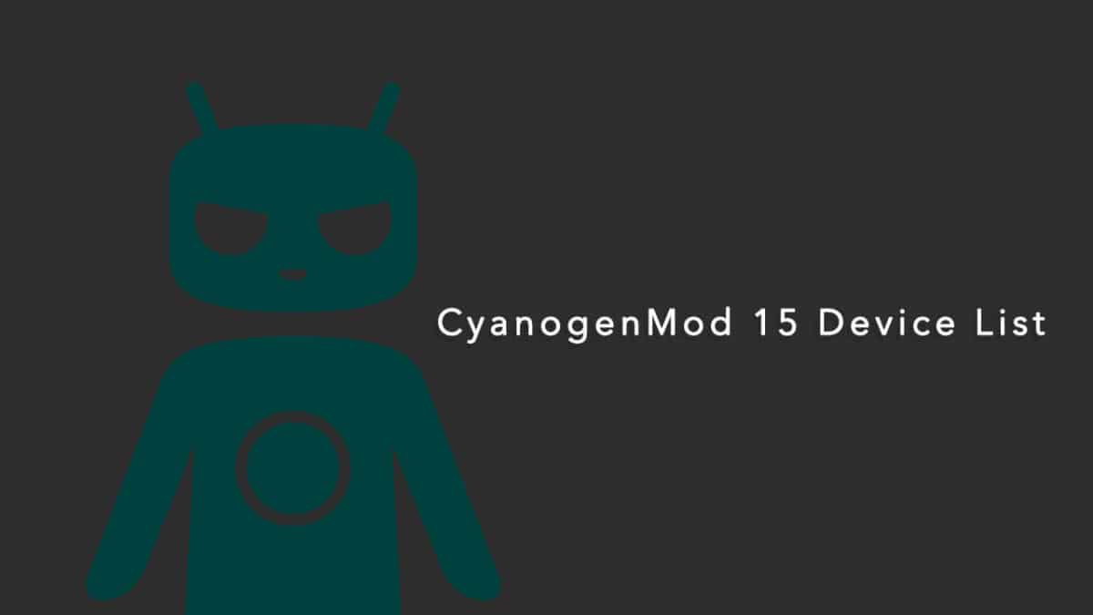 CyanogenMod 15 Devices List