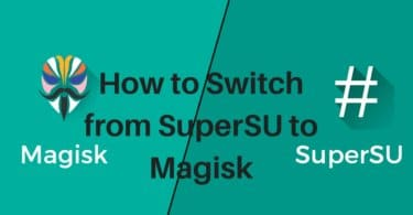 How to Switch from SuperSU to Magisk