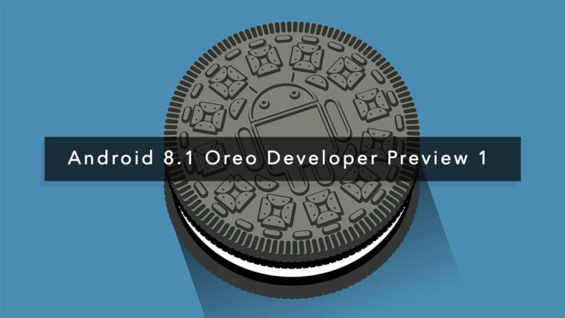 Download and Install Download/Install Android 8.1 Oreo Developer Preview 1 On Pixel and Nexus Devices