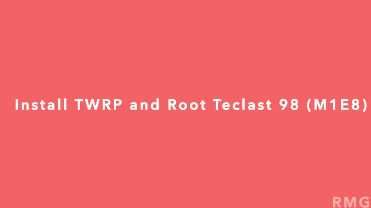Root Teclast 98 (M1E8) and Install TWRP