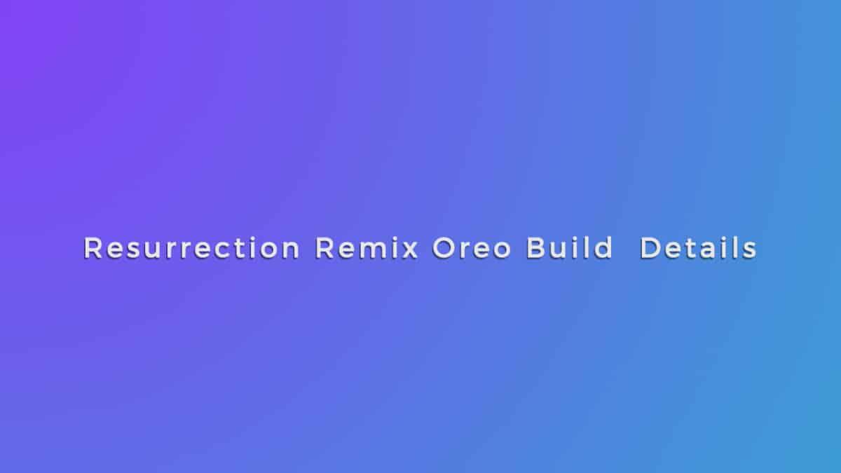 Resurrection Remix Oreo Release Date