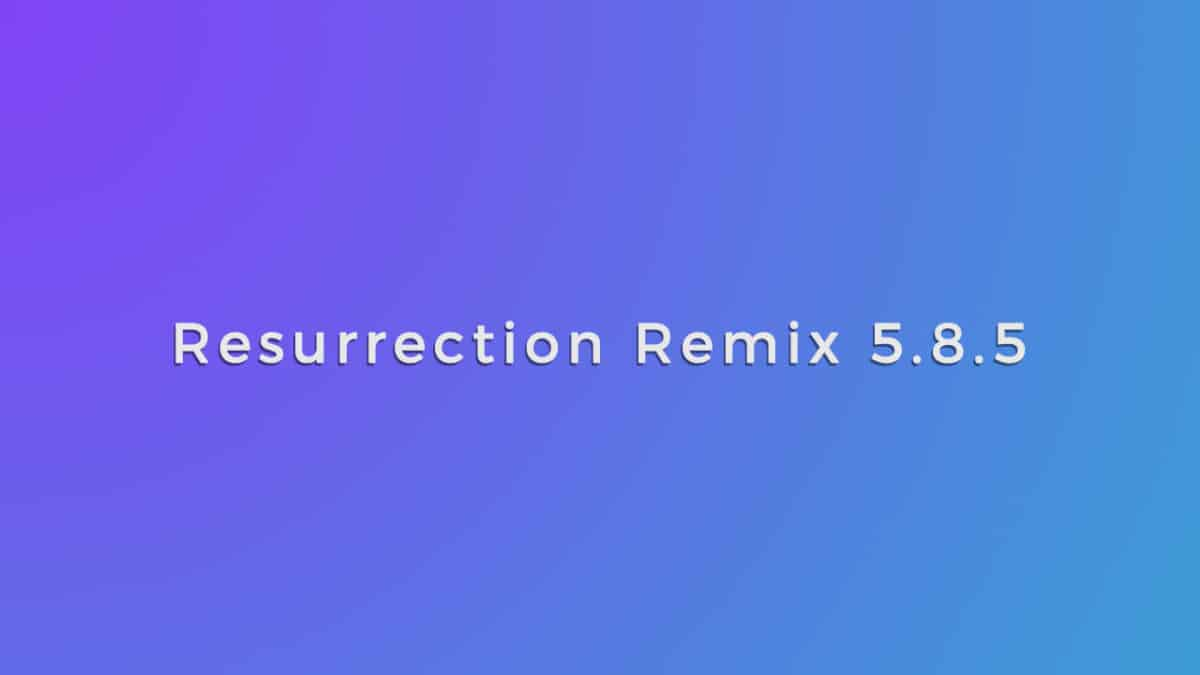 Resurrection Remix 5.8.5 Is Now Available