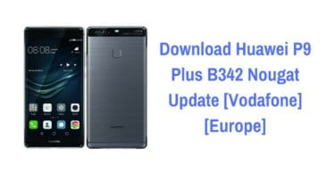 Download Huawei P9 Plus B342 Nougat Update [Vodafone][Europe]