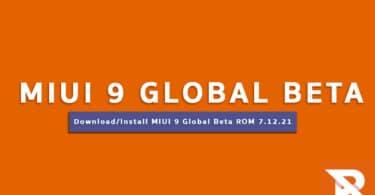 Download/Install MIUI 9 Global Beta ROM 7.12.21