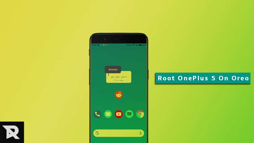 Root OnePlus 5 and Install TWRP Recovery On Android 8.0 Oreo