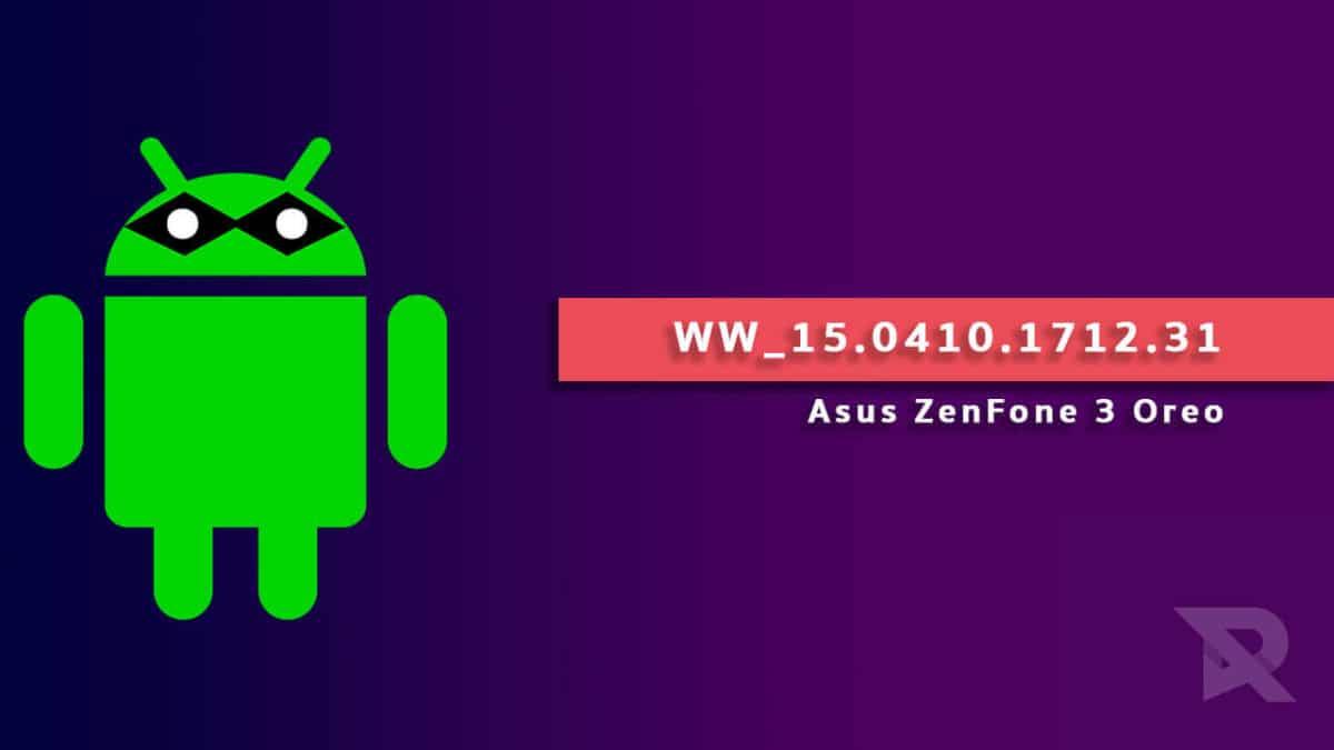 Asus ZenFone 3 Oreo Firmware Update [WW_15.0410.1712.31]