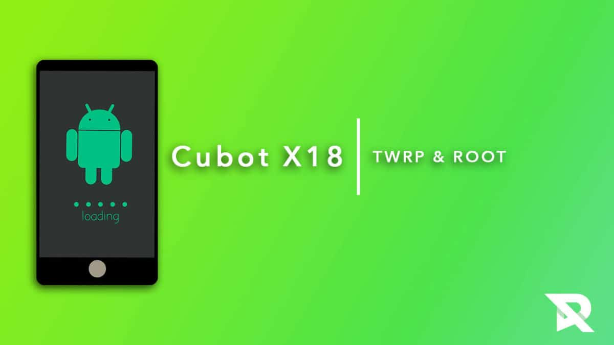 root Cubot X18 and Install TWRP Recovery