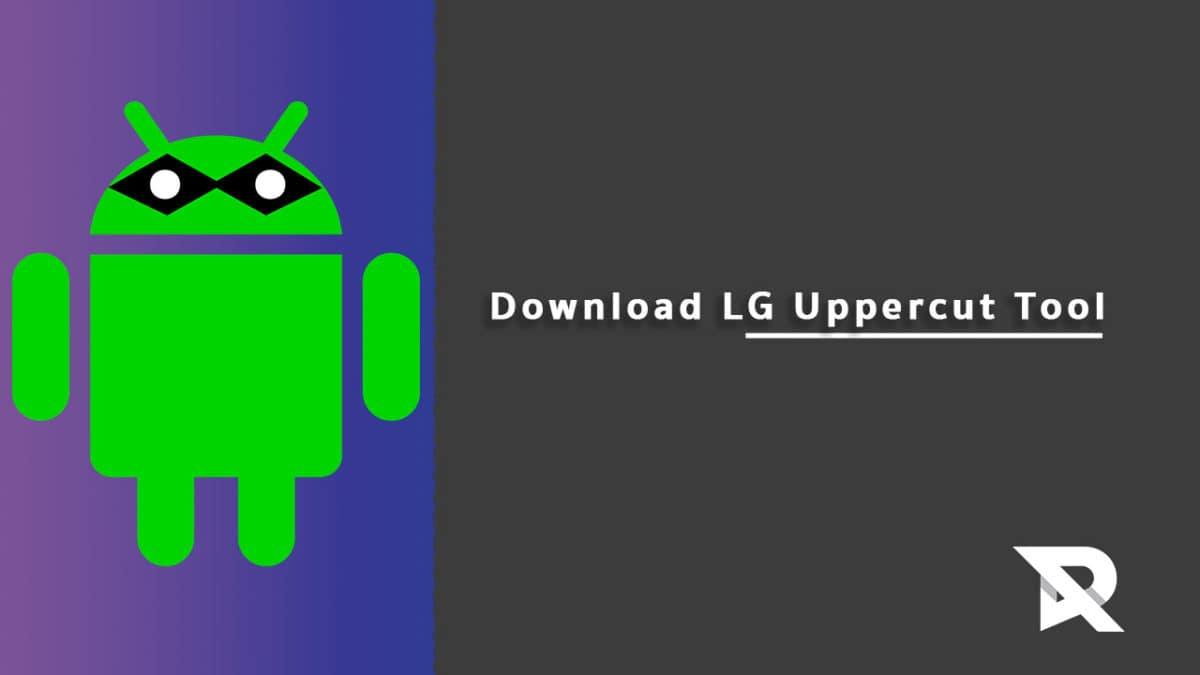 Download LG Uppercut Tool to Flash TOT and KDZ Firmwares