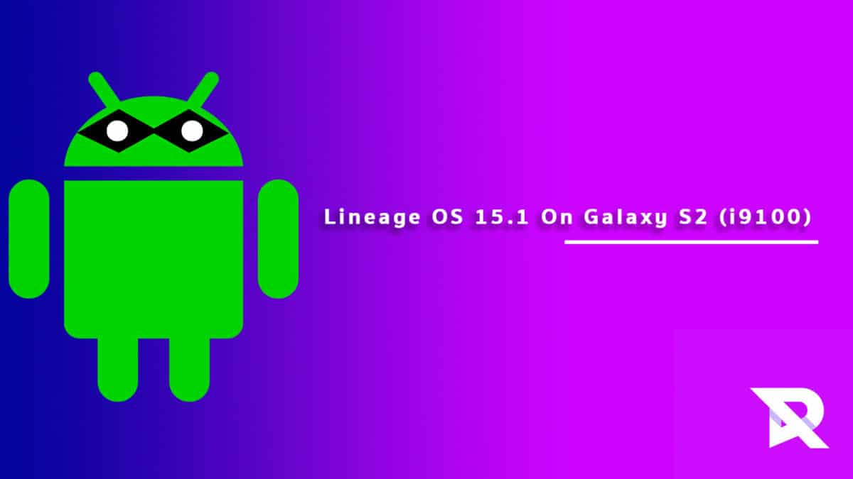 Download/install Lineage OS 15.1 On Galaxy S2 (i9100)