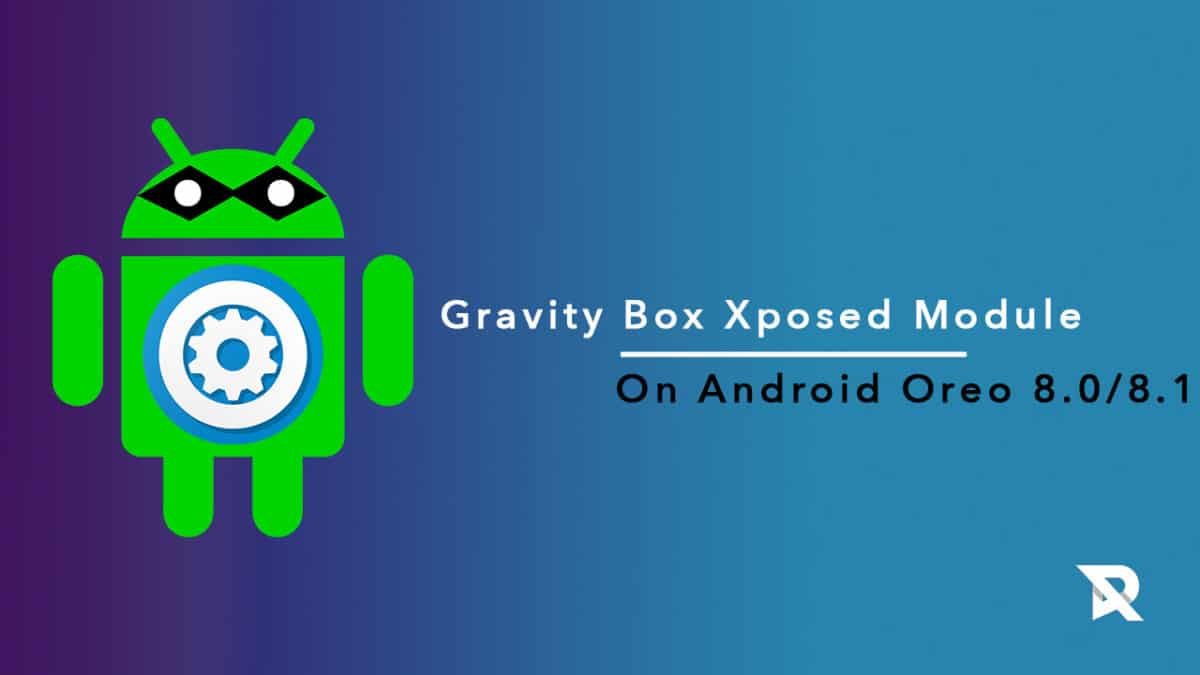 Download and Install Gravity Box Xposed Module On Android Oreo 8.0/8.1