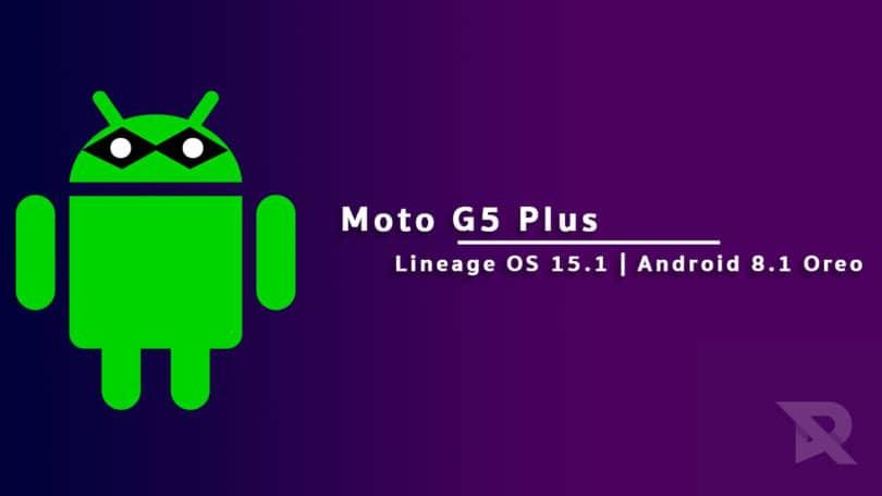 Lineage OS 15.1 On Moto G5 Plus