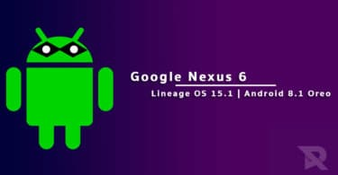 Download and Install Lineage OS 15.1 On Nexus 6
