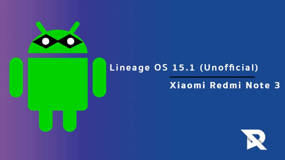 Download Install Lineage Os 15 1 On Redmi Note 3 Android