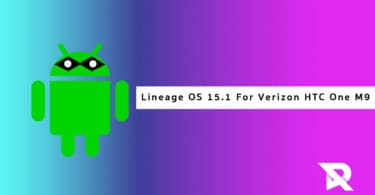 Download/Install Lineage OS 15.1 On Verizon HTC One M9 (Android 8.1 Oreo)
