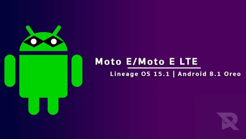 Download and Install Lineage OS 15.1 On Moto E/Moto E LTE