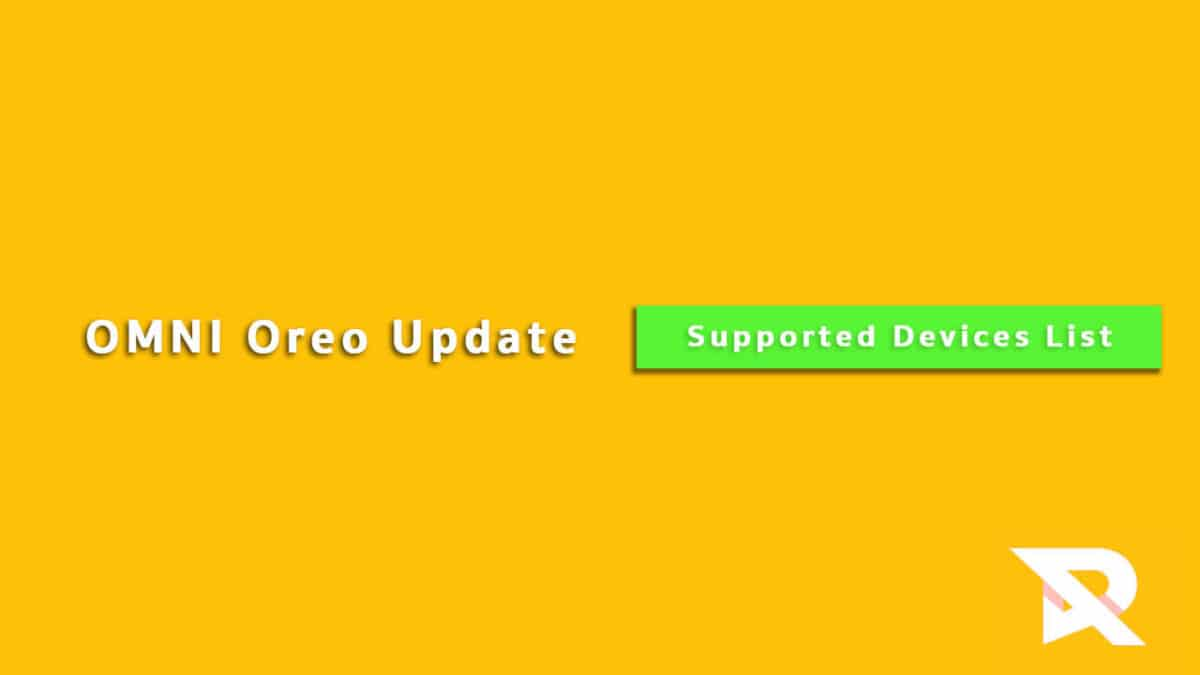 List of all devices which will support OMNIROM Oreo update