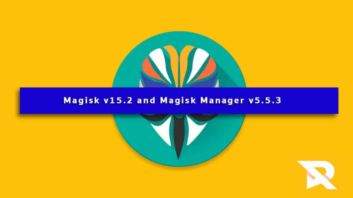 Download/Install Magisk v15.2 and Magisk Manager v5.5.3