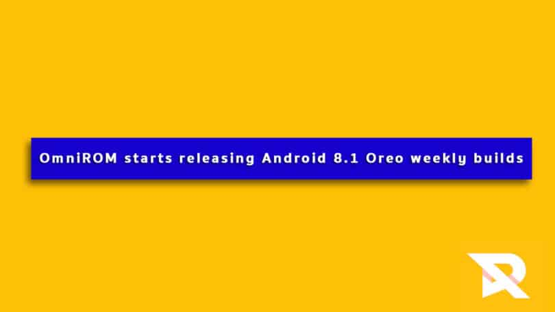 OmniROM starts releasing Android 8.1 Oreo weekly builds