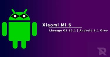 Download and Install Lineage OS 15.1 For Xiaomi Mi 6