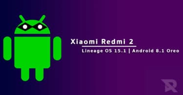 Download and install Lineage OS 15.1 On Xiaomi Redmi 2