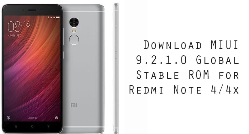 Xiaomi Finally Rolls Out Nougat Update To The Redmi Note 4: Download/Install MIUI 9.2.1.0 Global Stable ROM For Redmi