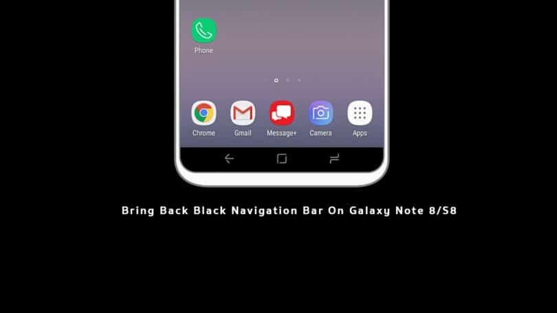 Bring Back Black Navigation Bar On Galaxy Note 8/S8