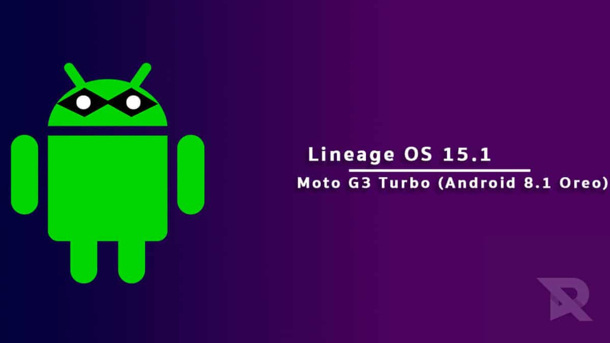 Download and Install Lineage OS 15.1 On Moto G3 Turbo (Android 8.1 Oreo)