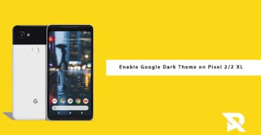Steps To Enable Google Dark Theme on Pixel 2 and Pixel 2 XL