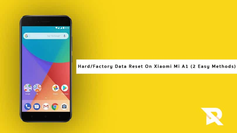 Guide To Hard/Factory Data Reset On Xiaomi Mi A1 (2 Easy Methods)