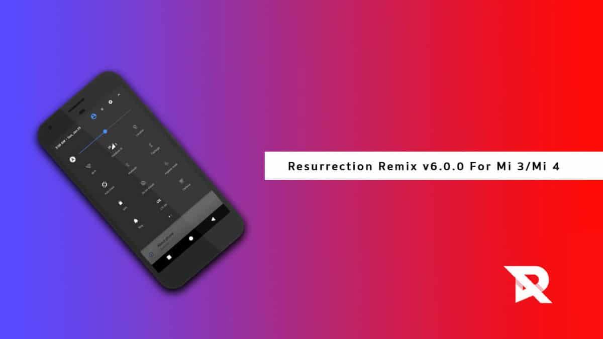Download and Install Resurrection Remix On Xiaomi Mi 3/Mi 4 (v6.0.0)