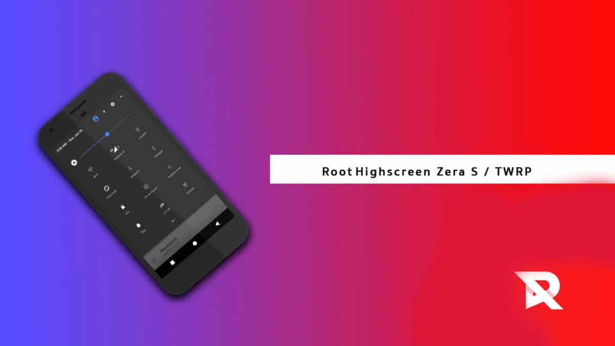 Install TWRP and RootHighscreen Zera S